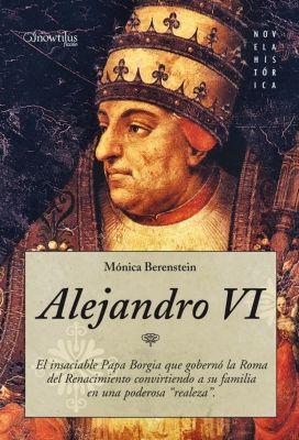 Novela Histórica: Alejandro VI, Mónica Berenstein