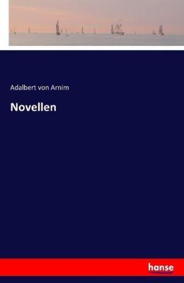Novellen - Adalbert von Arnim |
