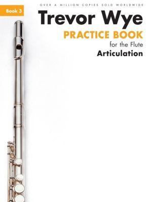 Novello & Co Ltd.: Trevor Wye Practice Book For The Flute: Book 3 - Articulation, Trevor Wye
