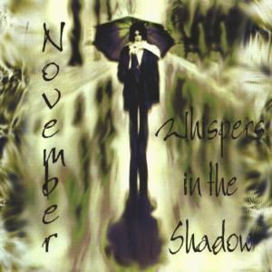 November, Whispers In The Shadow