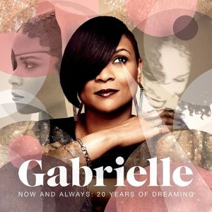 Now And Always: 20 Years of Dreaming, Gabrielle