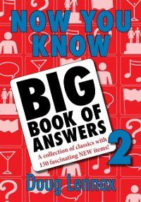 Now You Know: Now You Know Big Book of Answers 2, Doug Lennox