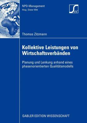 NPO-Management: Kollektive Leistungen von Wirtschaftsverbänden, Thomas Zitzmann