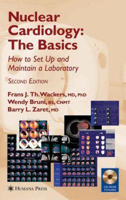 Nuclear Cardiology, w. CD-ROM, F. J. Wackers, B. L. Zaret, W. Bruni