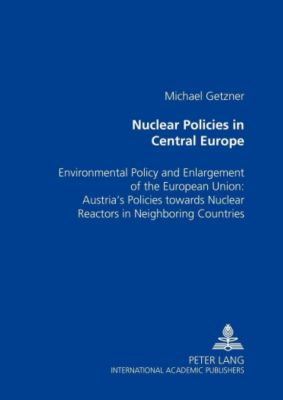 Nuclear Policies in Central Europe, Michael Getzner