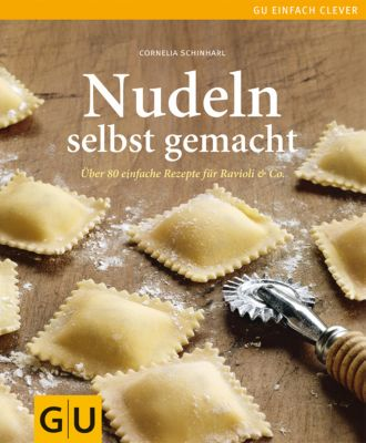 Nudeln selbst gemacht - Cornelia Schinharl |