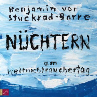 Nüchtern am Weltnichtrauchertag, 1 Audio-CD, Benjamin von Stuckrad-Barre