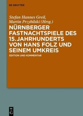 Nürnberger Fastnachtspiele des 15. Jahrhunderts von Hans Folz und seinem Umkreis
