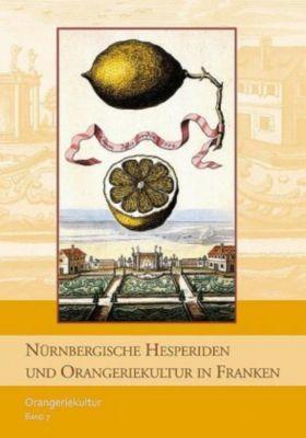 Nürnbergische Hesperiden und Orangeriekultur in Franken
