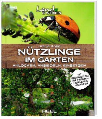 Nützlinge im Garten - Ursula Kopp |