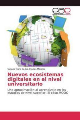 Nuevos ecosistemas digitales en el nivel universitario, Susana María de los Angeles Morales