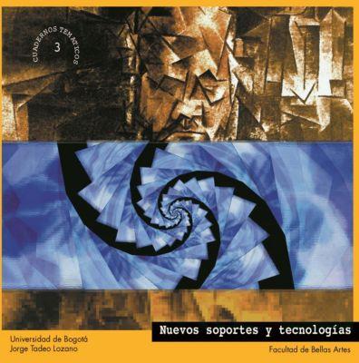 Nuevos soportes y tecnologías - Cuadernillo Temático N°3