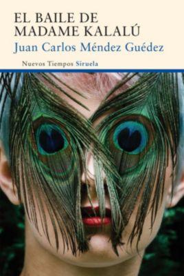 Nuevos Tiempos: El baile de madame Kalalú, Juan Carlos Méndez Guédez