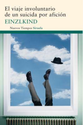 Nuevos Tiempos: El viaje involuntario de un suicida por afición, Einzlkind