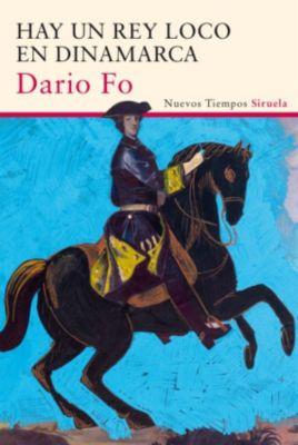 Nuevos Tiempos: Hay un rey loco en Dinamarca, Dario Fo