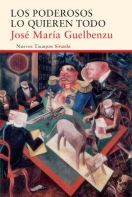 Nuevos Tiempos: Los poderosos lo quieren todo, José María Guelbenzu