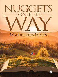Nuggets on the Way, Madhuparna Suman