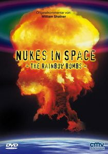Nukes in Space - The Rainbow Bombs, Nukes In Space