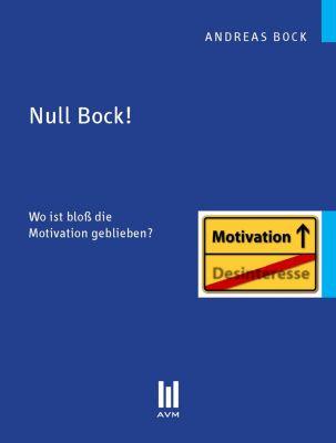 Null Bock!, Andreas Bock