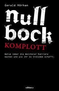 Null Bock Komplott - Gerald B. Hörhan |