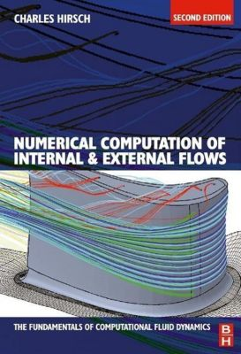 Numerical Computation of Internal and External Flows, Charles Hirsch