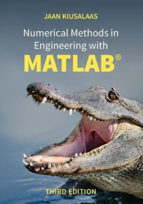 Numerical Methods in Engineering with MATLAB®, Jaan Kiusalaas