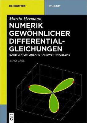 Numerik gewöhnlicher Differentialgleichungen: .2 Nichtlineare Randwertprobleme, Martin Hermann