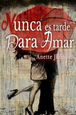 Nunca es tarde para amar, Anette Jhonson