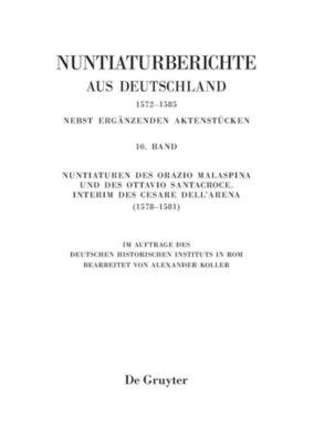 Nuntiaturen des Orazio Malaspina und des Ottavio Santacroce. Interim des Cesare Dell'Arena (1578-1581)