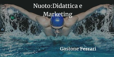 NUOTO :Didattica e marketing, GASTONEFERRARI