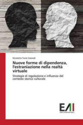 Nuove forme di dipendenza, l'estraniazione nella realtà virtuale, Nicoletta Torre Casnedi