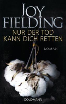 Nur der Tod kann dich retten, Joy Fielding