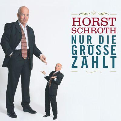 Nur die Größe zählt, Horst Schroth