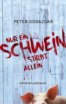 Nur ein Schwein stirbt allein, Peter Godazgar