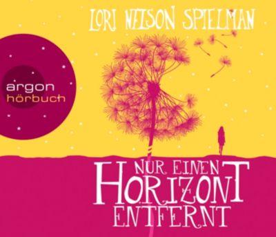 Nur einen Horizont entfernt, 6 Audio-CDs, Lori Nelson Spielman