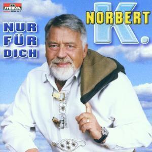 Nur für dich, Norbert K.