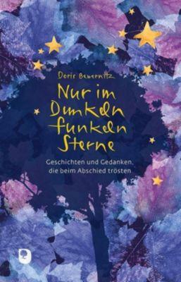 Nur im Dunkeln funkeln Sterne - Doris Bewernitz |