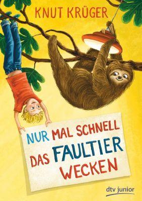 Nur mal schnell das Faultier wecken - Knut Krüger |