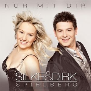 Nur Mit Dir (Best Of), Silke & Dirk Spielberg