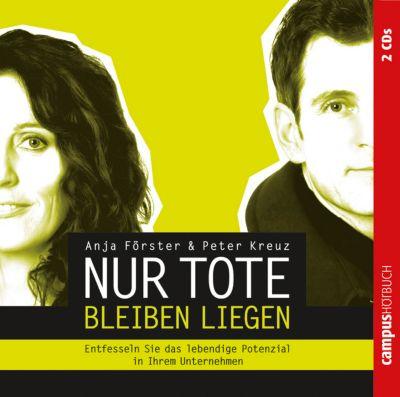 Nur Tote bleiben liegen, 2 Audio-CDs, Anja Förster, Peter Kreuz
