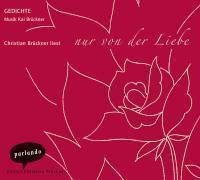 Nur von der Liebe, 2 Audio-CDs