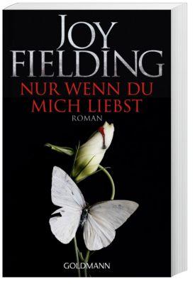 Nur wenn du mich liebst - Joy Fielding |