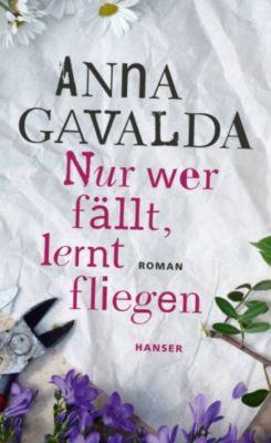 Nur wer fällt, lernt fliegen, Anna Gavalda