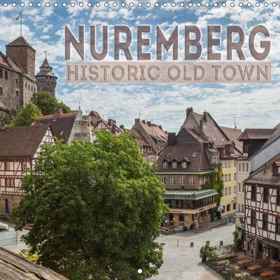 NUREMBERG (Wall Calendar 2019 300 × 300 mm Square), Melanie Viola