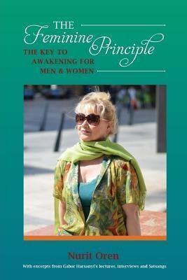 Nurit Oren: THE FEMININE PRINCIPLE, Nurit Oren