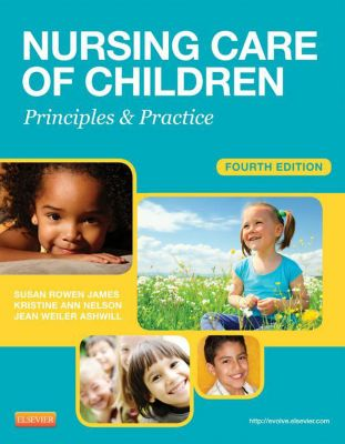 Nursing Care of Children - E-Book, Susan R. James, Jean Ashwill, Kristine Nelson
