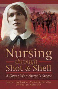 Nursing Through Shot & Shell, Beatrice Hopkinson, Dr. Vivien Newman
