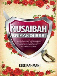 Nusaibah Srikandi Besi, Ezee Rahmani