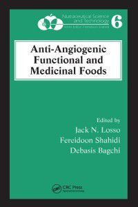Nutraceutical Science and Technology: Anti-Angiogenic Functional and Medicinal Foods