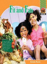 Nutrition: Fit and Fats, Kristin Petrie